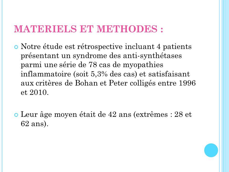 RESULTATS : Selon la classification de Bohan et Peter, il sagissait de : Polymyosite dans 3 cas associée à une sclérodermie systémique (SS) chez une patiente.