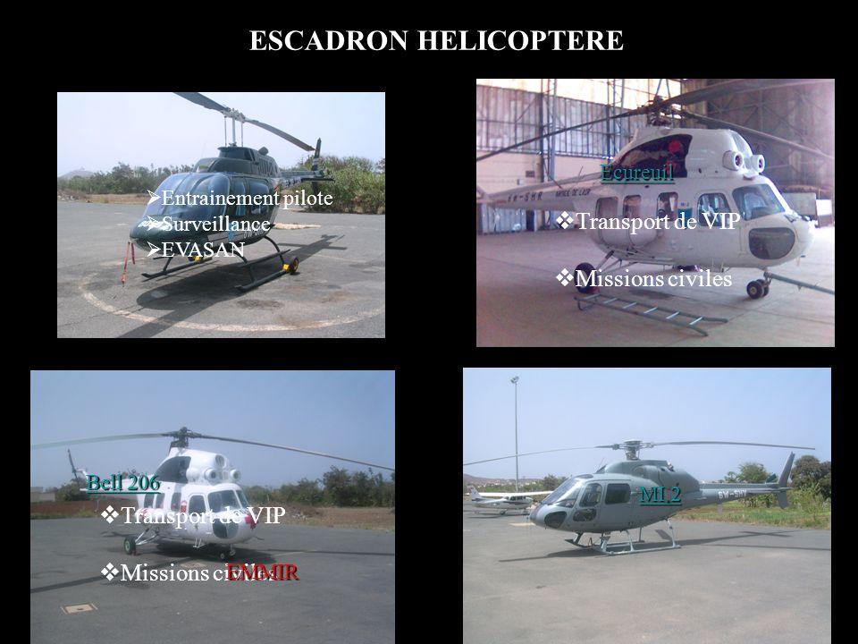 ESCADRON HELICOPTERE Ecureuil Bell 206 MI 2 Transport de VIP Missions civiles EMMIR Transport de VIP Missions civiles Entrainement pilote Surveillance