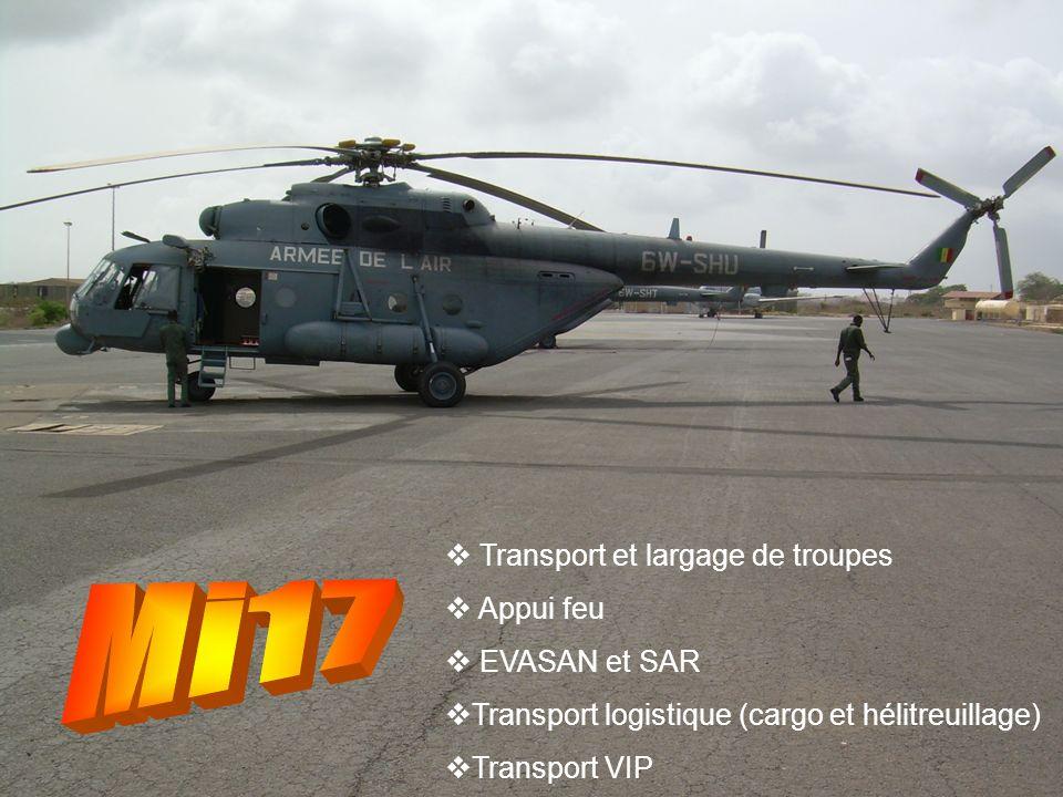 Transport et largage de troupes Appui feu EVASAN et SAR Transport logistique (cargo et hélitreuillage) Transport VIP