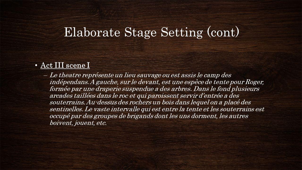 Act III scene I –Le theatre représente un lieu sauvage ou est assis le camp des indépendans.