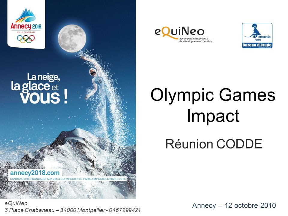 Olympic Games Impact Réunion CODDE Annecy – 12 octobre 2010 eQuiNeo 3 Place Chabaneau – 34000 Montpellier - 0467299421