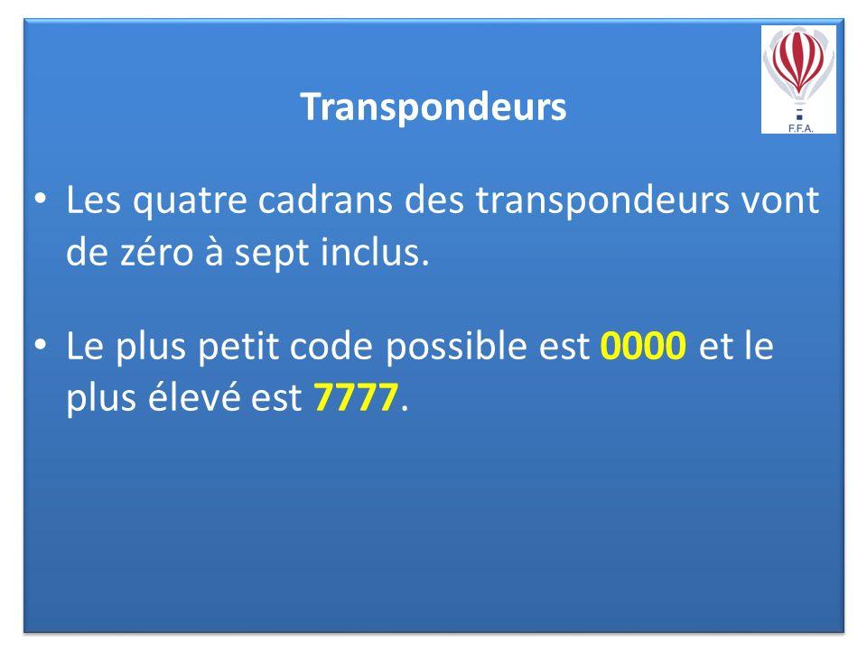 Transpondeurs Les quatre cadrans des transpondeurs vont de zéro à sept inclus.