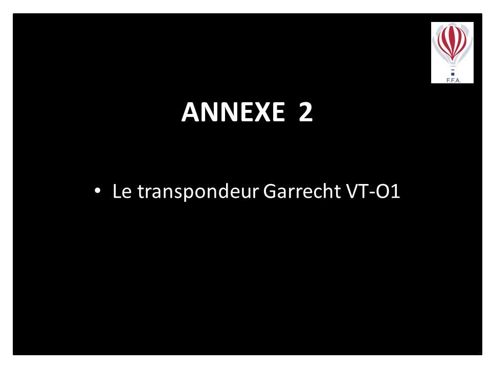 ANNEXE 2 Le transpondeur Garrecht VT-O1