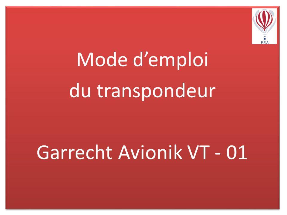Mode demploi du transpondeur Garrecht Avionik VT - 01 Mode demploi du transpondeur Garrecht Avionik VT - 01