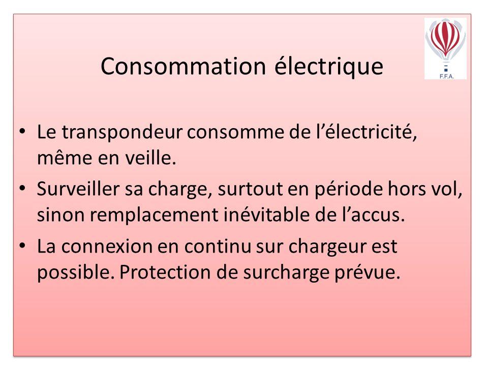 Consommation électrique Le transpondeur consomme de lélectricité, même en veille.