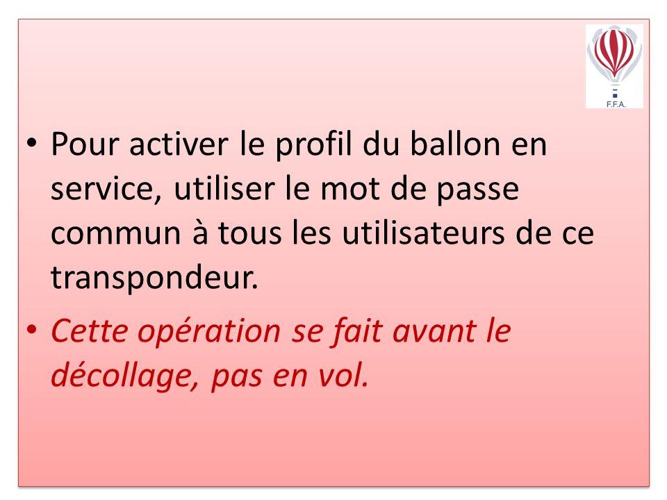 Pour activer le profil du ballon en service, utiliser le mot de passe commun à tous les utilisateurs de ce transpondeur.