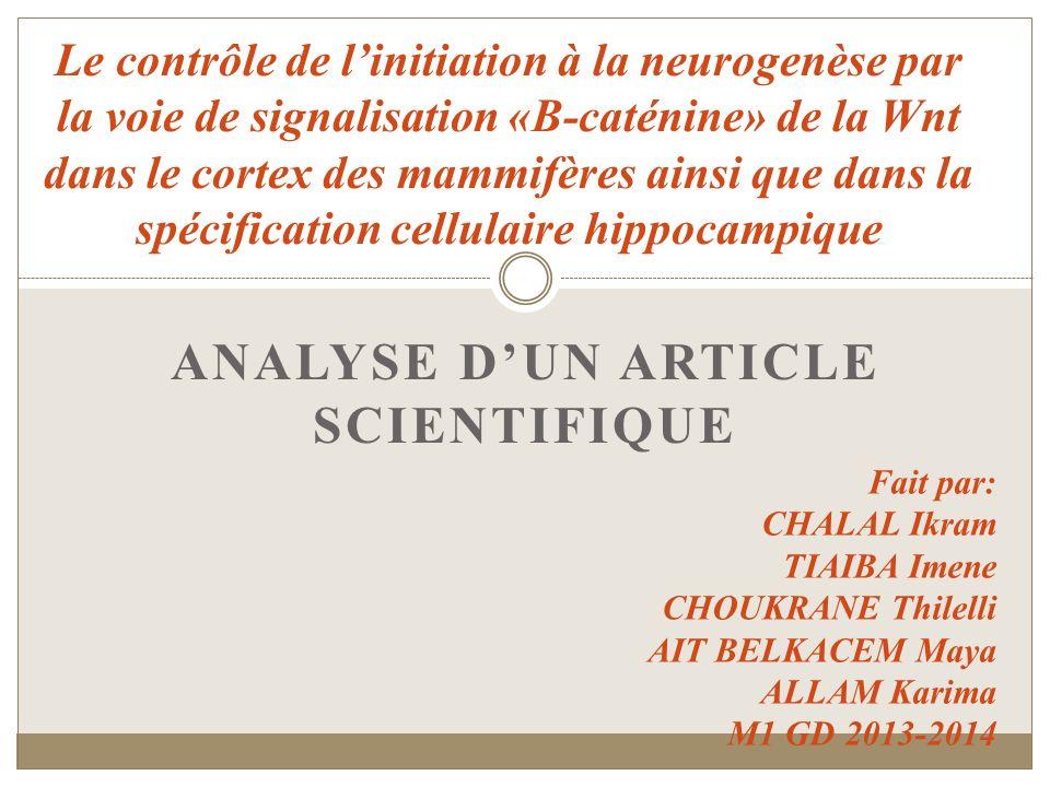 ANALYSE DUN ARTICLE SCIENTIFIQUE Le contrôle de linitiation à la neurogenèse par la voie de signalisation «B-caténine» de la Wnt dans le cortex des ma