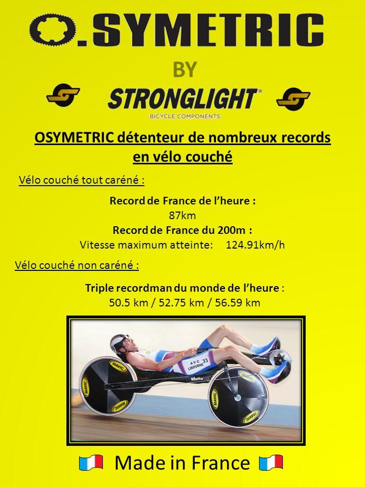 BY OSYMETRIC détenteur de nombreux records en vélo couché Vélo couché non caréné : Triple recordman du monde de lheure : 50.5 km / 52.75 km / 56.59 km Vélo couché tout caréné : Record de France de lheure : 87km Record de France du 200m : Vitesse maximum atteinte: 124.91km/h Made in France