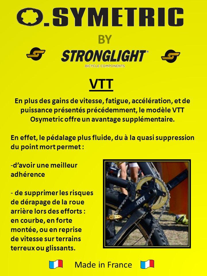BY VTT En plus des gains de vitesse, fatigue, accélération, et de puissance présentés précédemment, le modèle VTT Osymetric offre un avantage supplémentaire.