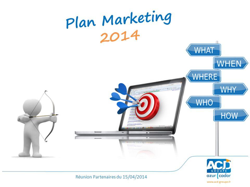 Réunion Partenaires du 15/04/2014 Plan Marketing 2014