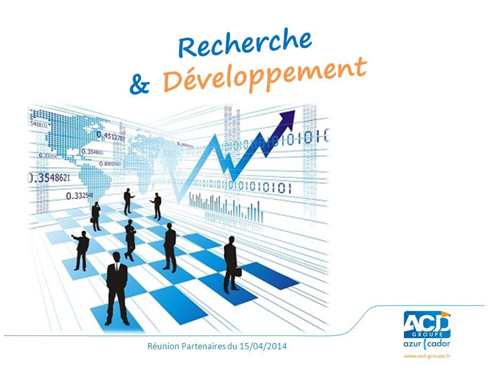 Réunion Partenaires du 15/04/2014 Recherche & Développement