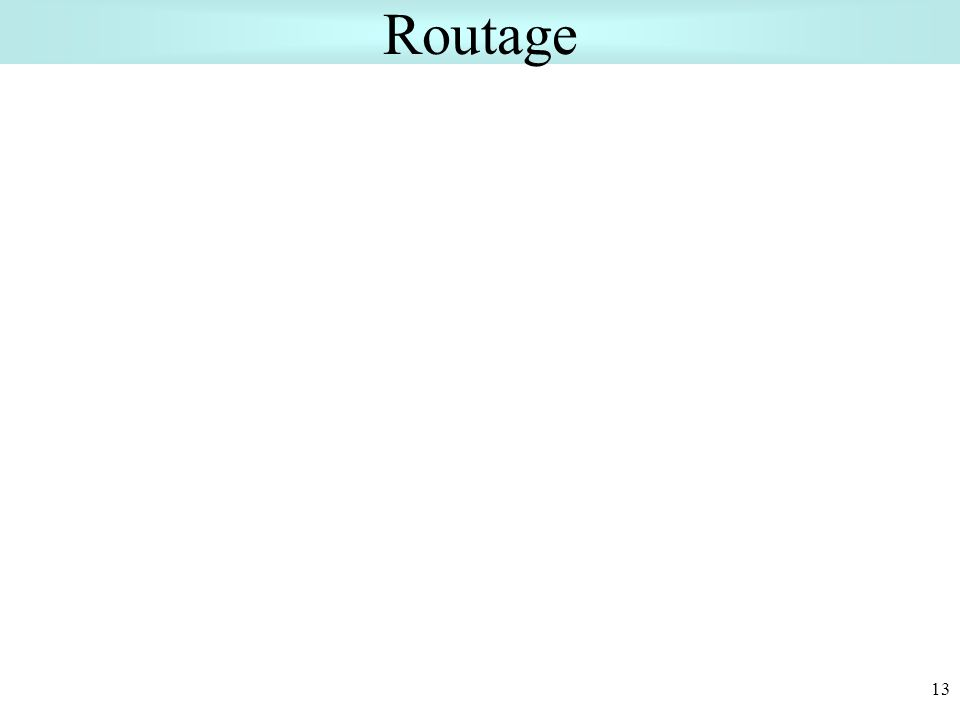 Routage 13