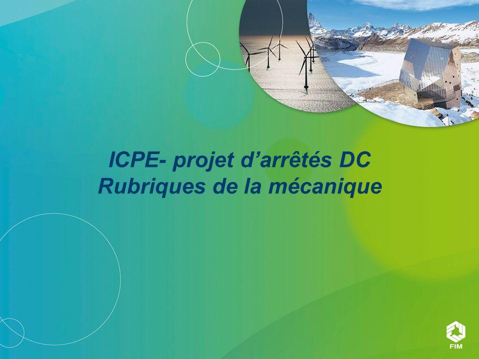 ICPE- projet darrêtés DC Rubriques de la mécanique