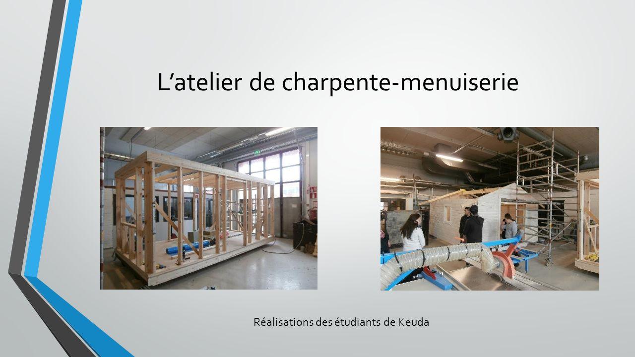 Latelier de charpente-menuiserie Réalisations des étudiants de Keuda