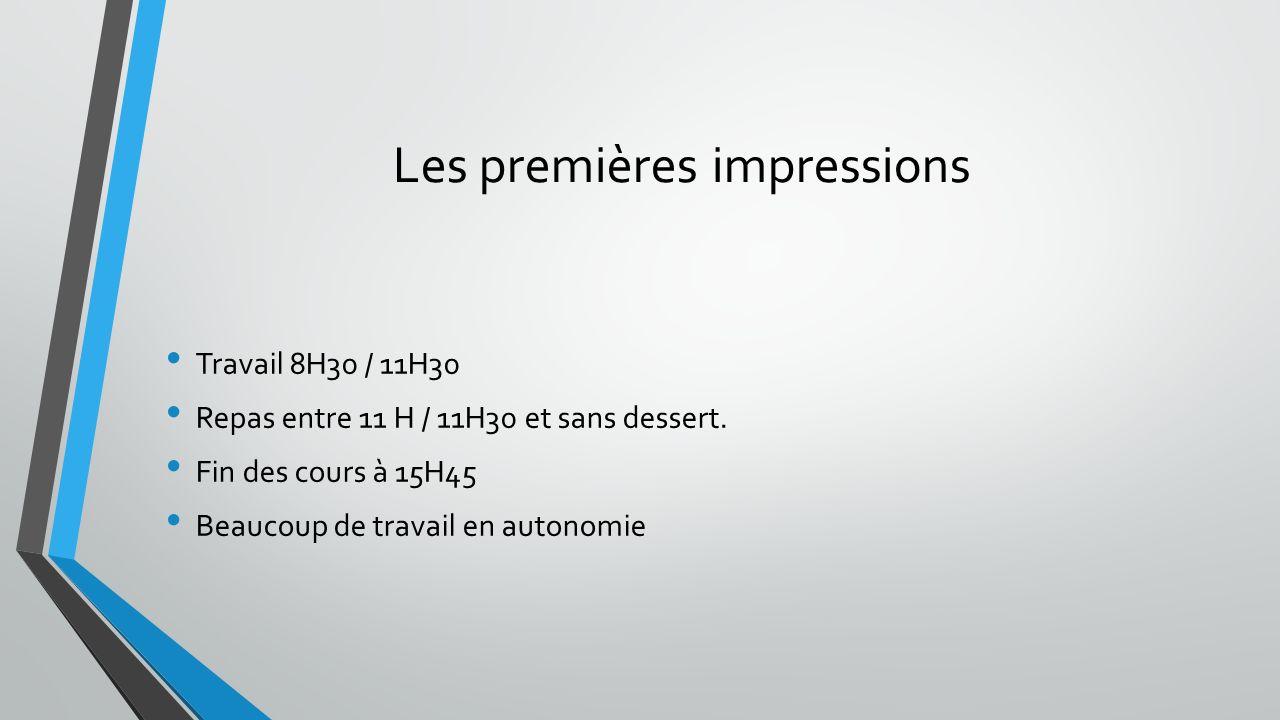 Les premières impressions Travail 8H30 / 11H30 Repas entre 11 H / 11H30 et sans dessert.