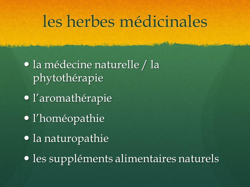 les herbes médicinales la médecine naturelle / la phytothérapie la médecine naturelle / la phytothérapie laromathérapie laromathérapie lhoméopathie lh