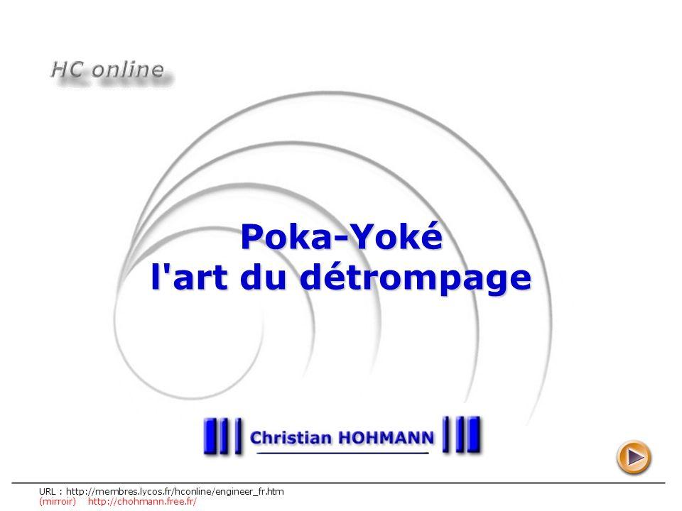 URL : http://membres.lycos.fr/hconline/engineer_fr.htm (mirroir) http://chohmann.free.fr/ Poka-Yoké l'art du détrompage