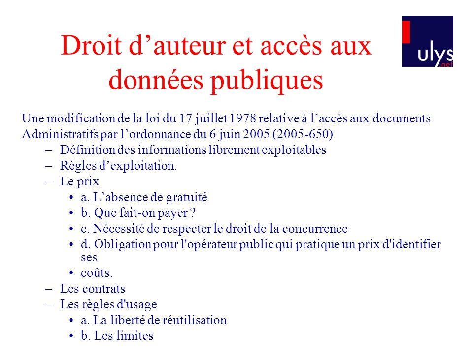 Droit dauteur et accès aux données publiques Une modification de la loi du 17 juillet 1978 relative à laccès aux documents Administratifs par lordonna