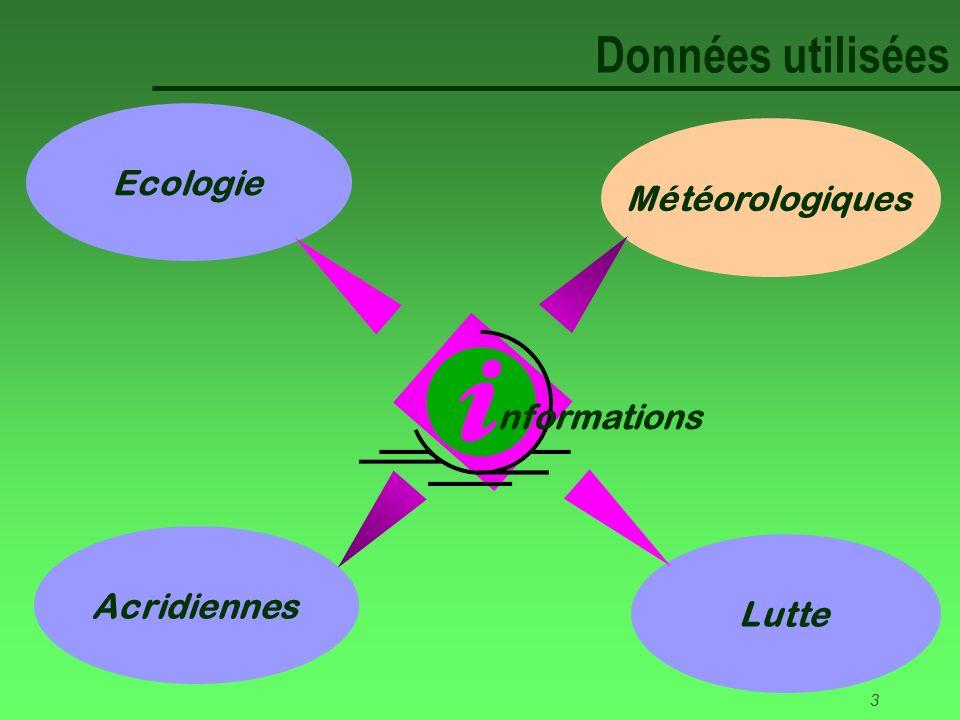 3 Données utilisées Météorologiques Acridiennes Lutte Ecologie nformations