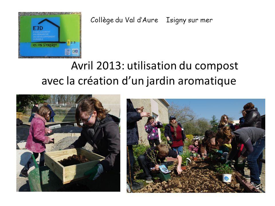 Avril 2013: utilisation du compost avec la création dun jardin aromatique Collège du Val dAure Isigny sur mer