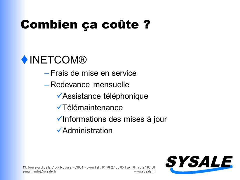 19, boulevard de la Croix Rousse - 69004 - Lyon Tel : 04 78 27 05 05 Fax : 04 78 27 86 50 e-mail : info@sysale.fr www.sysale.fr Combien ça coûte ? INE
