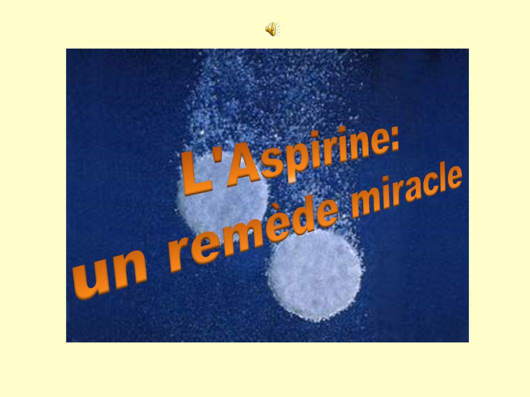 L aspirine est le médicament le plus consommé au monde (100 milliards de comprimés).