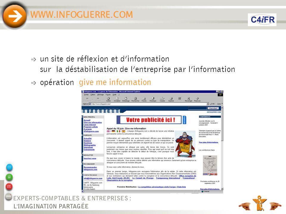 WWW.INFOGUERRE.COM é un site de réflexion et dinformation sur la déstabilisation de lentreprise par linformation é opération give me information