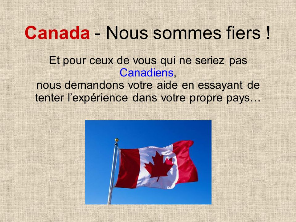 Canada - Nous sommes fiers .
