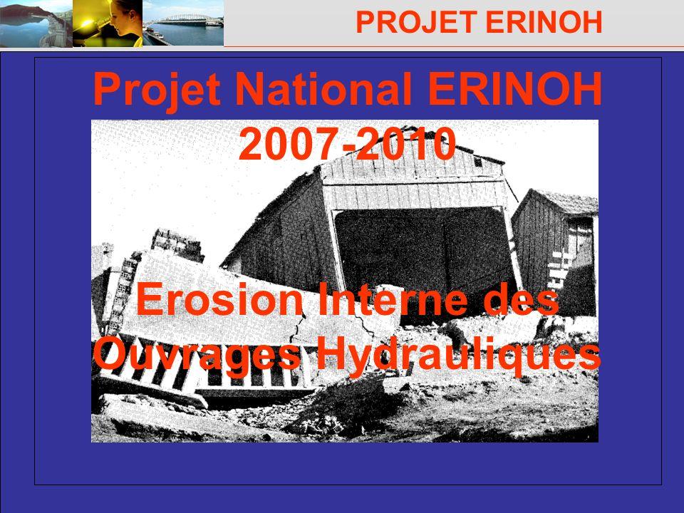 PROJET ERINOH Comité Directeur Paris 29 novembre 2007 Projet National ERINOH 2007-2010 Erosion Interne des Ouvrages Hydrauliques