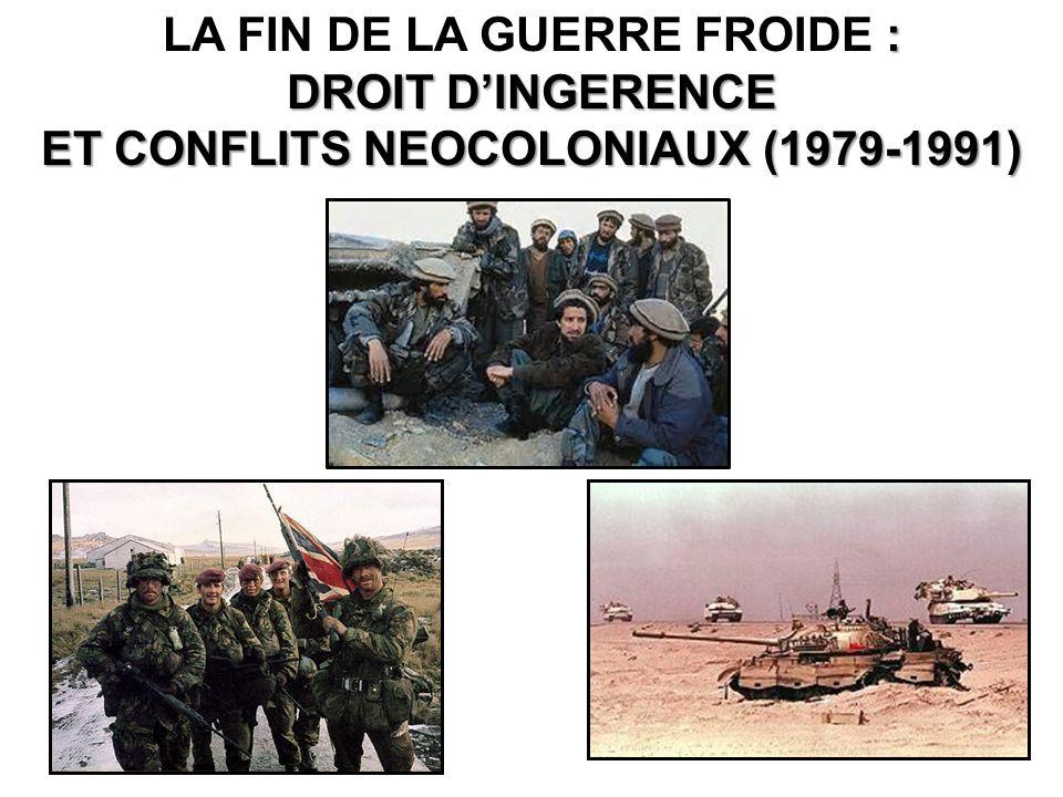 PLAN 1- LA GUERRE EN AFGHANISTAN (1979-1989)1- LA GUERRE EN AFGHANISTAN (1979-1989) 2- LA GUERRE DES MALOUINES2- LA GUERRE DES MALOUINES (avril - juin 1982) (avril - juin 1982) 3- LA PREMIERE GUERRE DU GOLFE ( janvier - avril 1991 )3- LA PREMIERE GUERRE DU GOLFE ( janvier - avril 1991 )