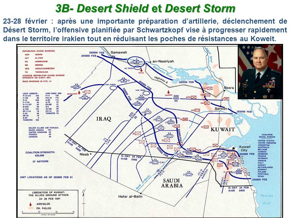 23-28 février : après une importante préparation dartillerie, déclenchement de Désert Storm, loffensive planifiée par Schwartzkopf vise à progresser r