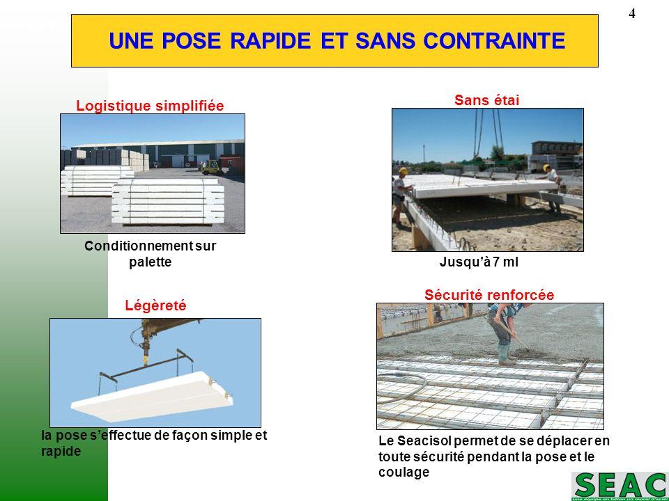 Formation plancher Module 2 UNE POSE RAPIDE ET SANS CONTRAINTE Logistique simplifiée Sans étai Légèreté Sécurité renforcée Conditionnement sur palette