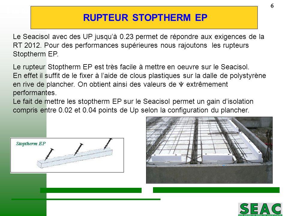 Formation plancher Module 2 Le Seacisol avec des UP jusquà 0.23 permet de répondre aux exigences de la RT 2012. Pour des performances supérieures nous