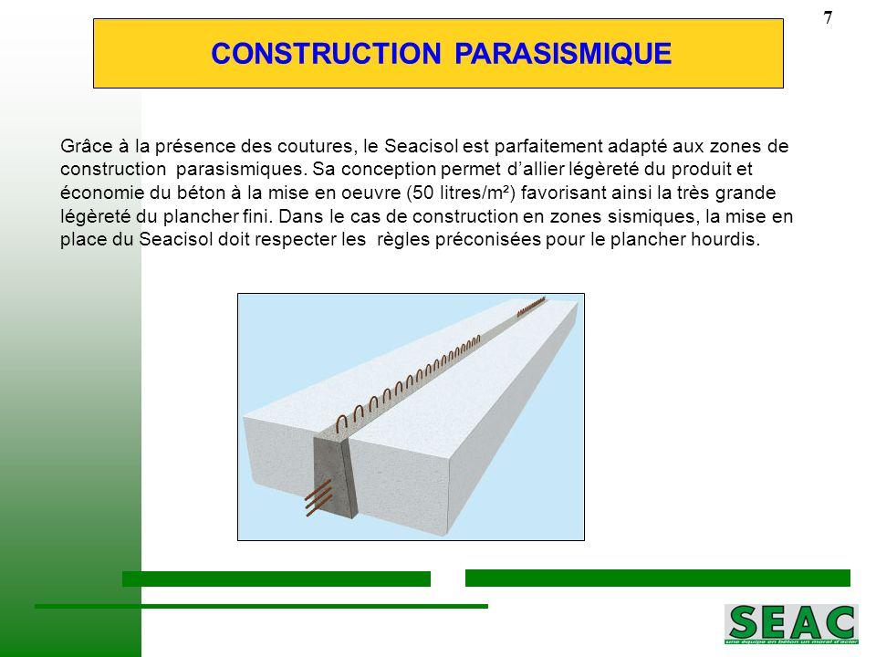 Grâce à la présence des coutures, le Seacisol est parfaitement adapté aux zones de construction parasismiques.