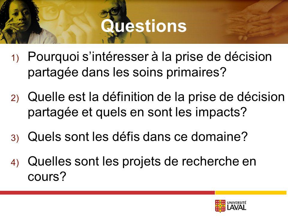 Questions 1) Pourquoi sintéresser à la prise de décision partagée dans les soins primaires.