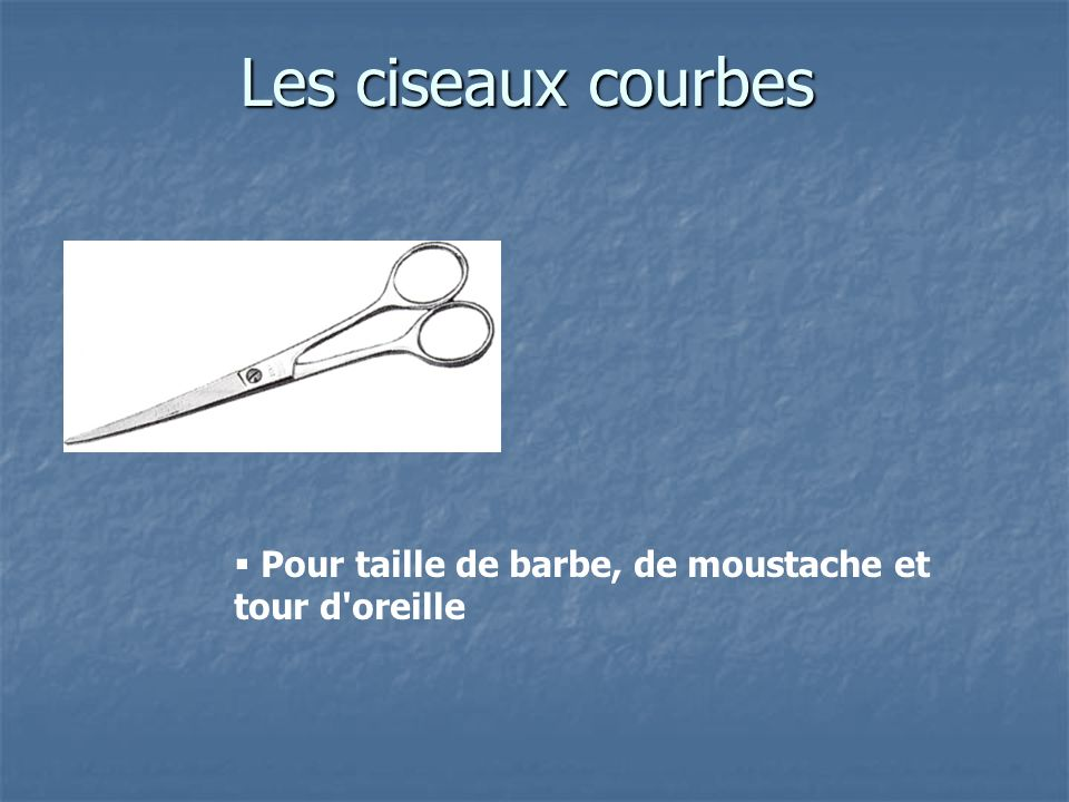 Les ciseaux courbes Pour taille de barbe, de moustache et tour d'oreille