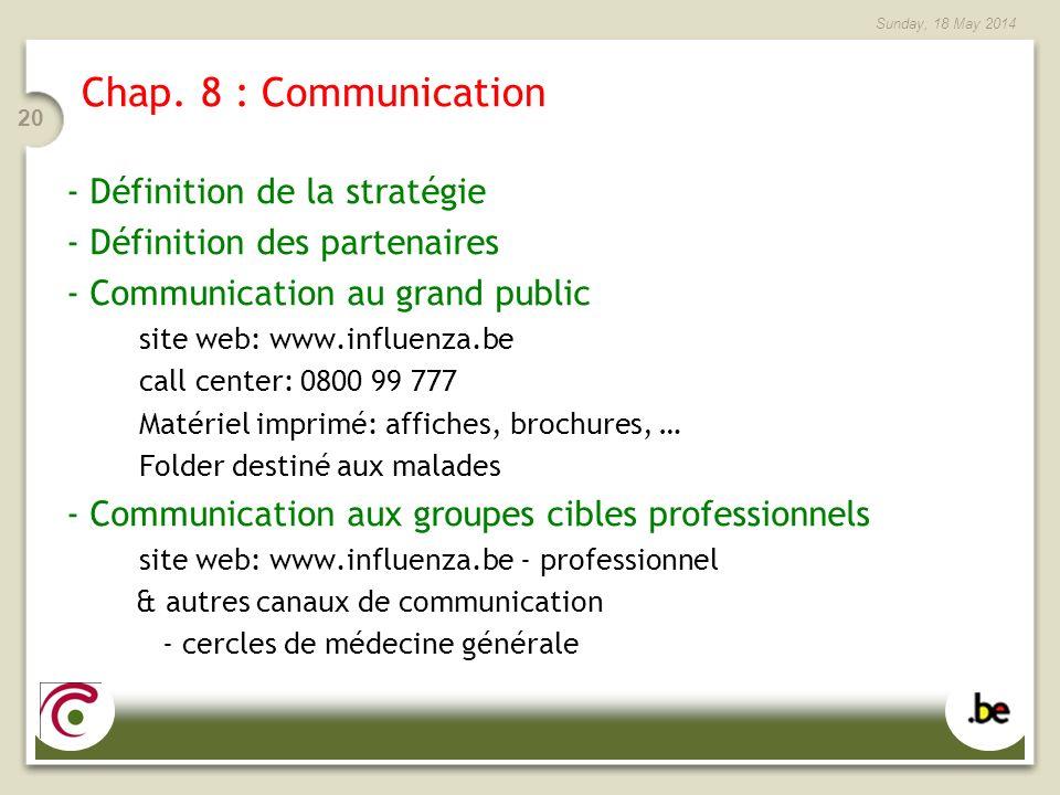 Sunday, 18 May 2014 20 Chap. 8 : Communication - Définition de la stratégie - Définition des partenaires - Communication au grand public site web: www