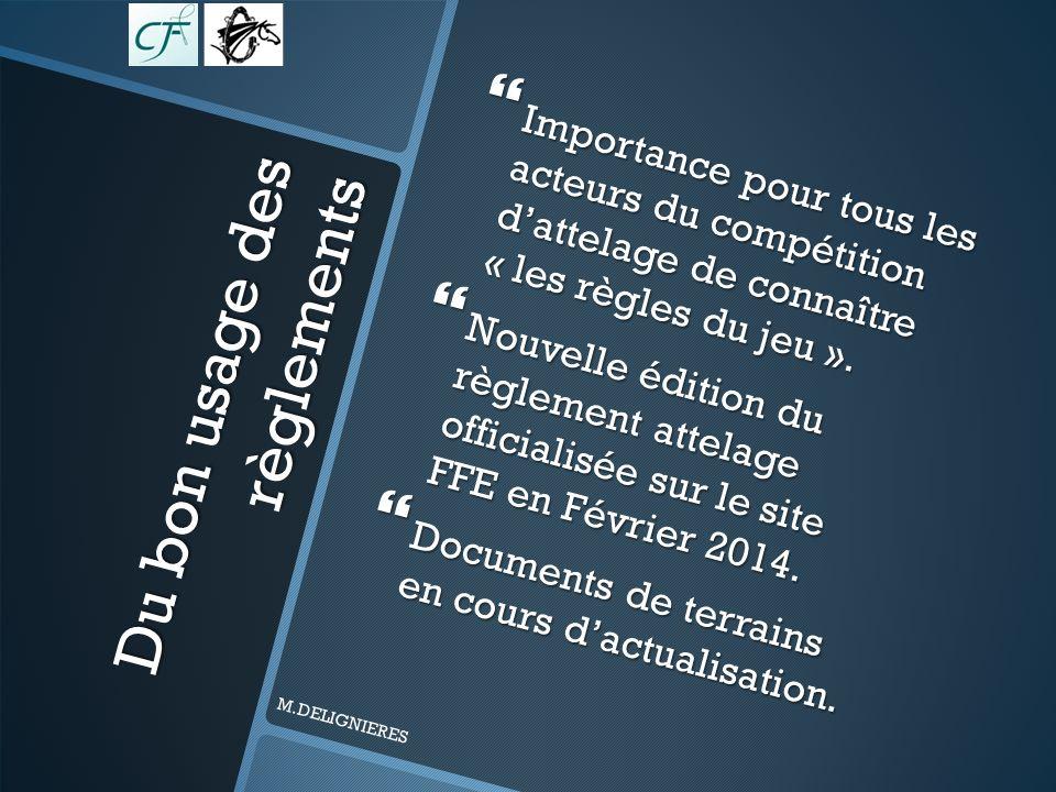 Du bon usage des règlements Importance pour tous les acteurs du compétition dattelage de connaître « les règles du jeu ».