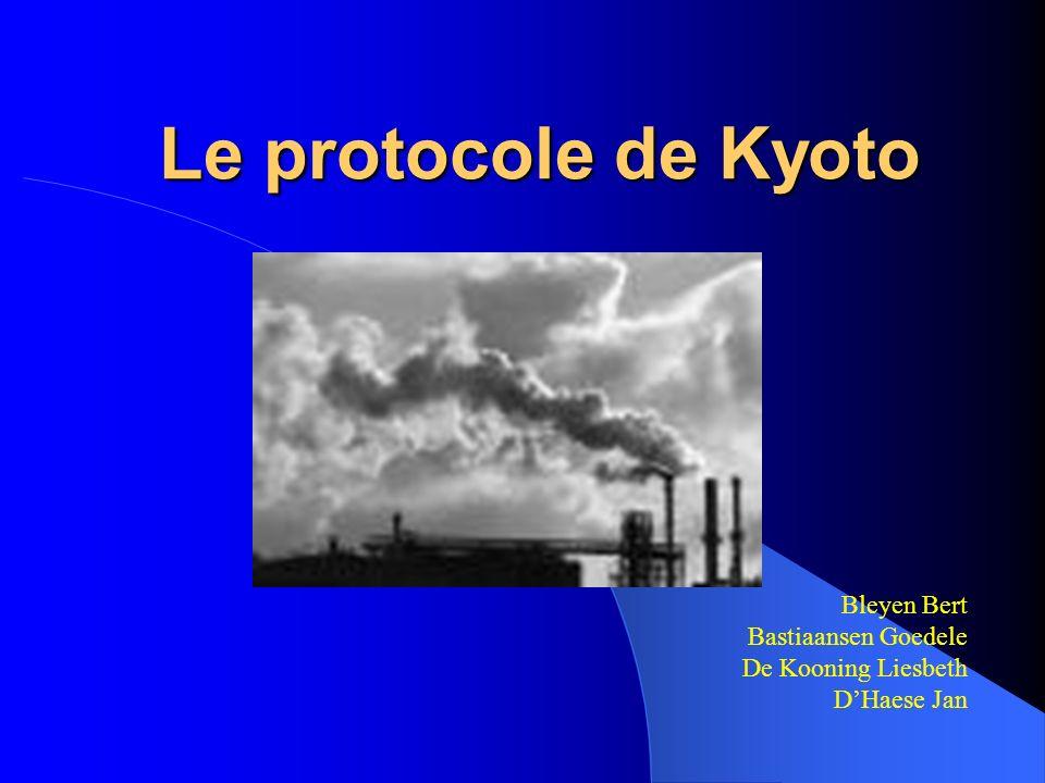 Le protocole de Kyoto Bleyen Bert Bastiaansen Goedele De Kooning Liesbeth DHaese Jan