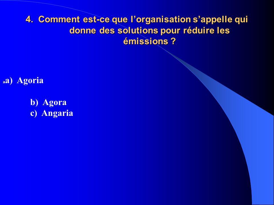 4.Comment est-ce que lorganisation sappelle qui donne des solutions pour réduire les émissions .