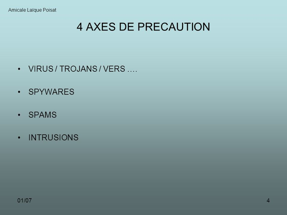 01/074 4 AXES DE PRECAUTION VIRUS / TROJANS / VERS ….