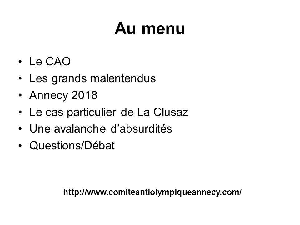 Au menu Le CAO Les grands malentendus Annecy 2018 Le cas particulier de La Clusaz Une avalanche dabsurdités Questions/Débat http://www.comiteantiolympiqueannecy.com/