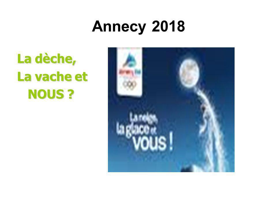 Annecy 2018 La dèche, La vache et NOUS ? NOUS ?