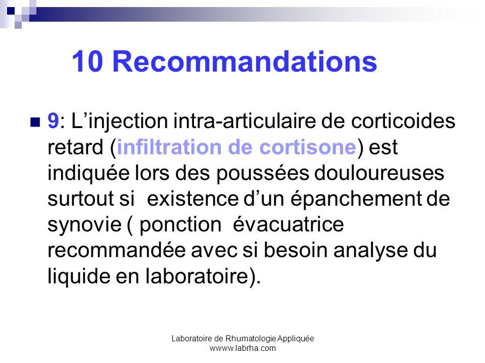 Laboratoire de Rhumatologie Appliquée wwww.labrha.com 10 Recommandations 9: Linjection intra-articulaire de corticoides retard (infiltration de cortis