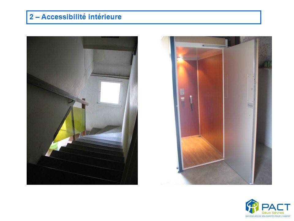 2 – Accessibilité intérieure