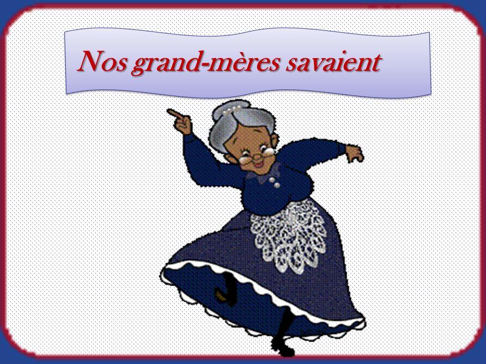 Nos grand-mères savaient