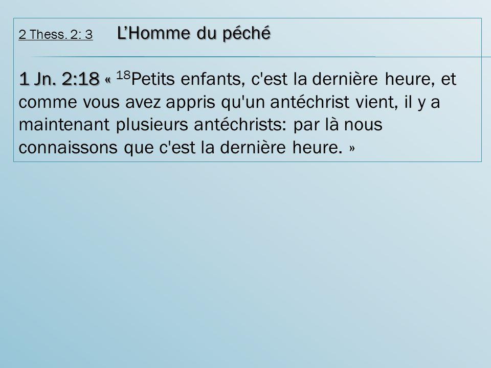 LHomme du péché 2 Thess.2: 3 LHomme du péché 1 Jn.