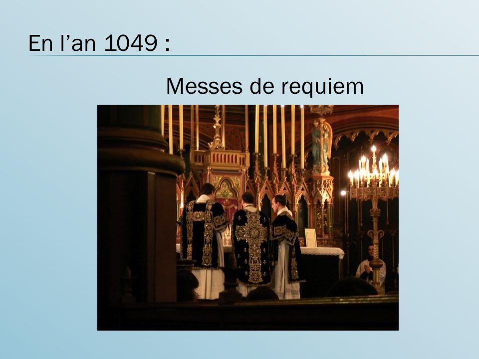 En lan 1049 : Messes de requiem