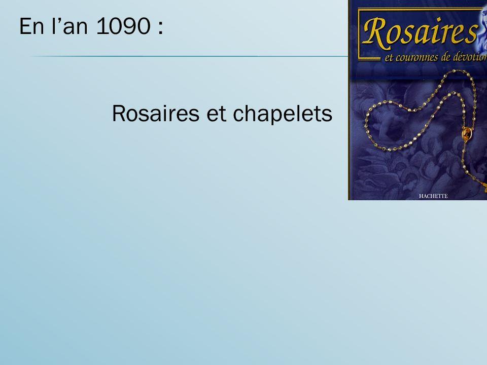 En lan 1090 : Rosaires et chapelets