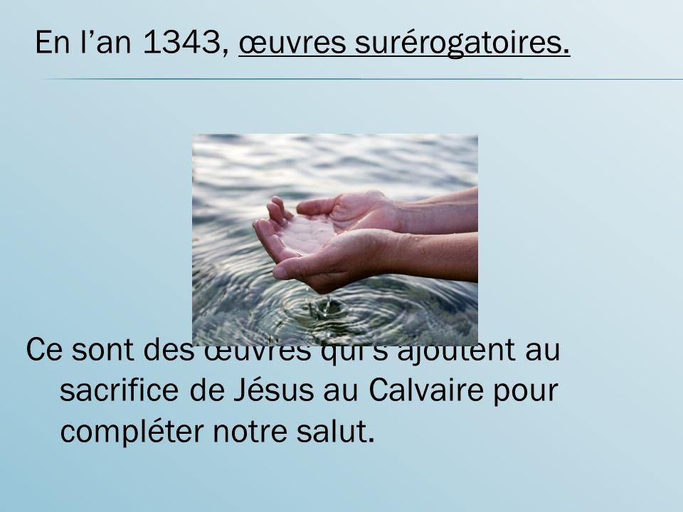 En lan 1343, œuvres surérogatoires.